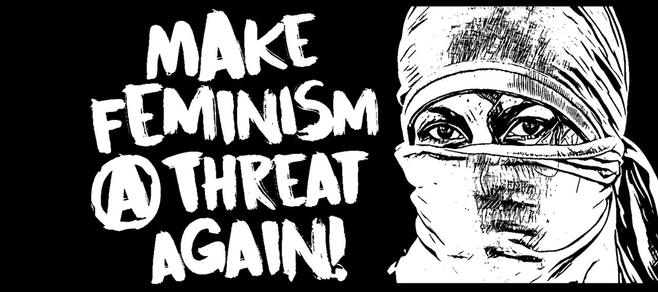 Make feminism a threat again!